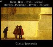 Bach - Bull - Byrd - Gibbons - Hassler - Pachelbel - Ritter - Strogers by Gustav Leonhardt