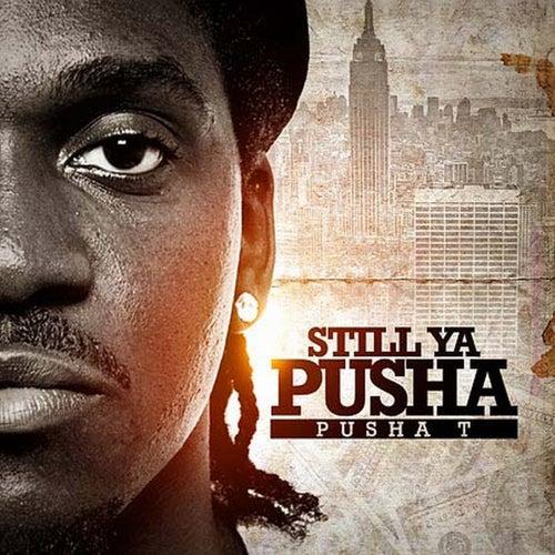 Still Ya Pusha von Pusha T