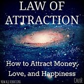 Law of Attraction (How to Attract Money, Love, and Happiness) de Chloé