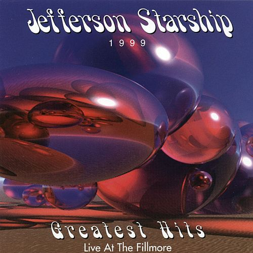 Greatest Hits: Live At The Fillmore by Jefferson Starship