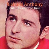 J'entends siffler le train by Richard Anthony