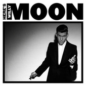 Here's Willy Moon de Willy Moon