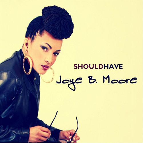 Should Have by Joye B. Moore