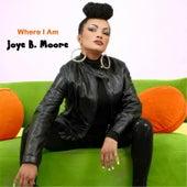 Where I Am by Joye B. Moore