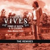Como Le Gusta A Tu Cuerpo - The Remixes von Carlos Vives
