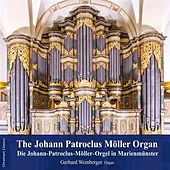 The Johann Patroclus Moller Organ by Gerhard Weinberger