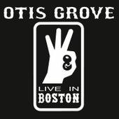Live In Boston by OTIS GROVE