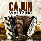 Cajun Waltzing by Various Artists