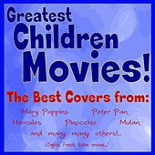 Greatest Children Movies! (The Best Covers from: Mary Poppins, Peter Pan, Hercules, Pinocchio, Mulan and Many Many Others! English, French, Italian Versions) von Various Artists