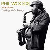 Phil Woods: Woodlore / The Rights Of Swing de Phil Woods