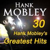 30 Hank Mobley's Greatest Hits (Original Recordings Digitally Remastered) von Hank Mobley