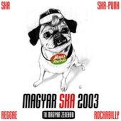 Magyar Ska 2003 by Various Artists