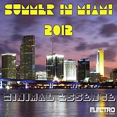 Summer in Miami 2012 (Minimal Essence) von Various Artists