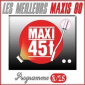 Les meilleurs Maxis 80, maxi 45T (Programme 8/25) by Various Artists