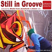 Still in Groove, Vol. 2 (Selected By Blade from Jestofunk & U5aint) by Various Artists