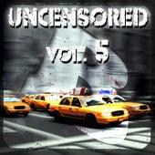 Uncensored, Vol. 5 (Bembe Team Presents Uncensored, Vol. 5) de Various Artists