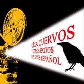 Cria Cuervos y Otros Exitos del Cine Español by Various Artists