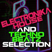 Electronika House and Techno Beatz Selection by Various Artists