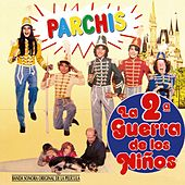 La 2ª Guerra de los Niños (Original Motion Picture Soundtrack) de Parchis