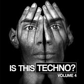 Is This Techno?, Vol. 4 by Various Artists