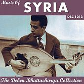 Music of Syria (The Deben Bhattacharya Collection) by Various Artists