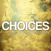 Choices - Tech House Selection, Vol. 4 von Various Artists