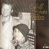 Cybill Getz Better (feat. Stan Getz) by Cybill Shepherd