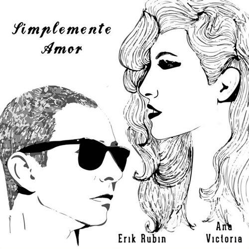 Simplemente Amor (feat. Erik Rubin) by Ana Victoria