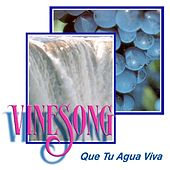 Que Tu Agua Viva by Vinesong