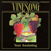 Your Anointing by Vinesong