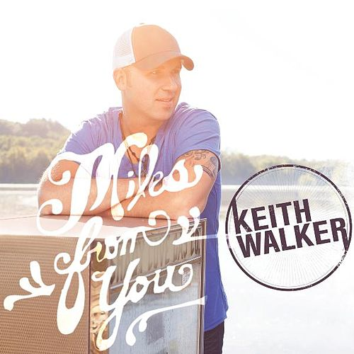 Miles from You by Keith Walker