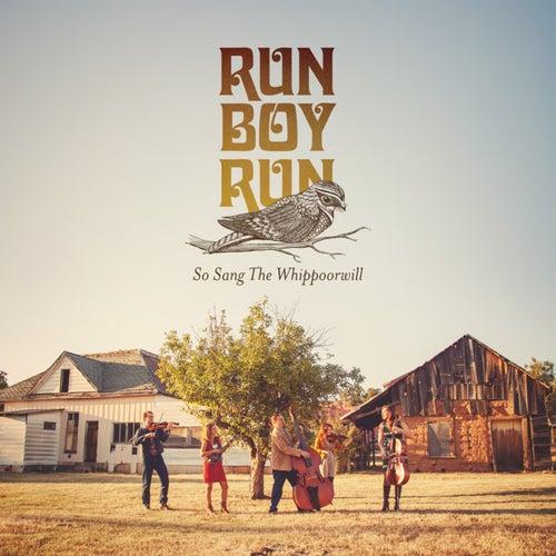 So Sang the Whippoorwill by Run Boy Run