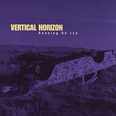 Running On Ice de Vertical Horizon