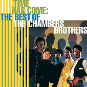 Time Has Come: The Best Of The... by The Chambers Brothers