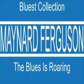 The Blues Is Roaring (Bluest Collection) de Maynard Ferguson