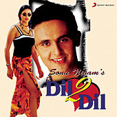 Dil 2 Dil by Sonu Nigam