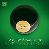 Karambolage by Terry Lee Brown Jr.
