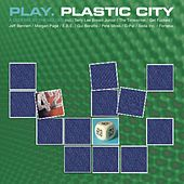 Play. Plastic City de Various Artists