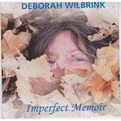 Imperfect Memoir by Deborah Wilbrink