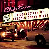Club Epic: A Collection Of Classic Dance Mixes, Volume 1 de Various Artists