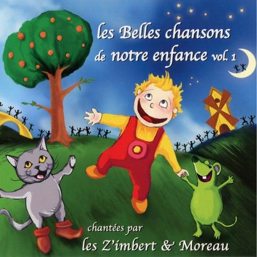 Les belles chansons de notre enfance, vol. 1 by Les Z'imbert & Moreau
