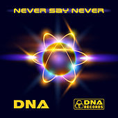 DNA - Never Say Never EP von Various Artists