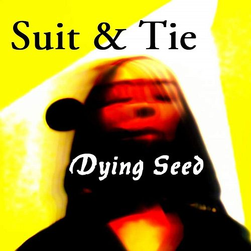 Suit & Tie by Dying Seed