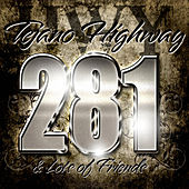 Tejano Highway 281 & Lots of Friends by Tejano Highway 281