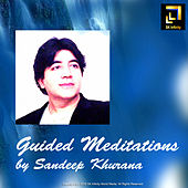 Guided Meditations By Sandeep Khurana by Sandeep Khurana