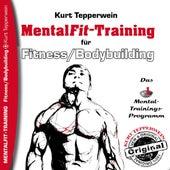 Mental-Fit-Training für Fitness und Bodybuilding by Kurt Tepperwein