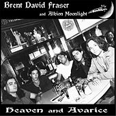 Heaven and Avarice by Brent David Fraser