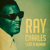I Got a Woman by Ray Charles