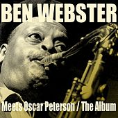 Ben Webster: Meets Oscar Peterson / The Album de Various Artists