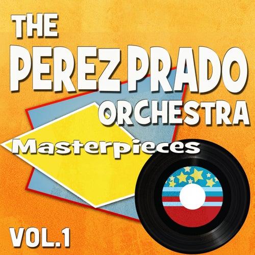 The Perez Prado Orchesta Masterpieces, Vol. 1 (Original Recordings) by Perez Prado
